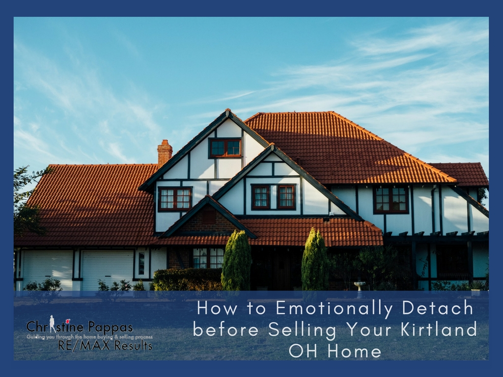 How to Emotionally Detach before You Sell Your Home in Kirtland OH