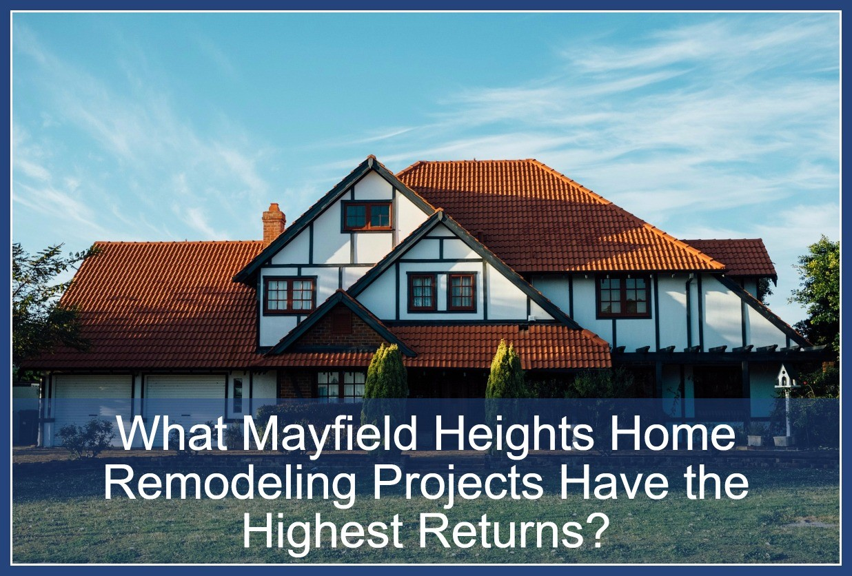 What Mayfield Heights Home Remodeling Projects Have The